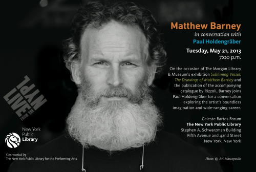 Matthew Barney and Paul Holdengraber LIVE from the NYPL May 21st at 7pm! Get your tickets here!
