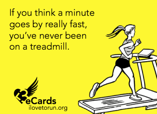 Oh how I hate treadmills…