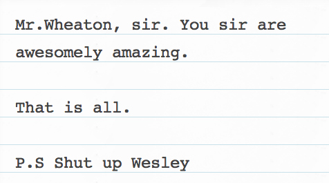 "AHAHAHAHAHAHA. This is the first and last time ""Shut up Wesley"" has been used in a clever way, ever."
