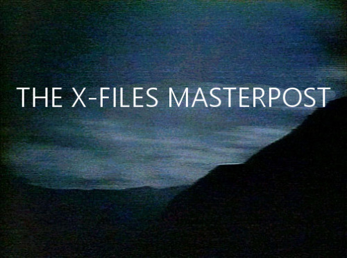 """annesextin:  """"omg this masterpost is so quality, it must be a government conspiracy"""" -fox mulder """"mulder there is no evidence for that"""" -scullay """"that's why we like you mulder, your ideas are stranger than ours :)"""" -byers  T H E  X - F I L E S  (season 1) 1993-1994Pilot 