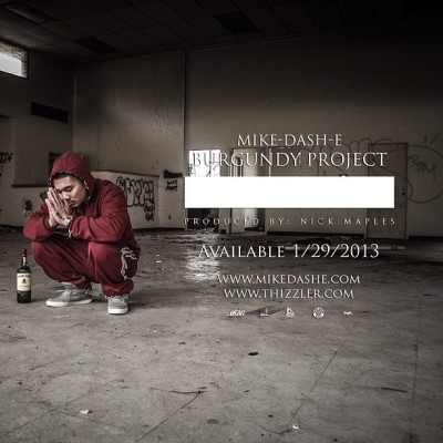 mikedashe:  #BurgundyProject drops 1•29•13 Exclusively on Thizzler.com tracklist drops Monday | Listening Party 1•26•13 in SF 10pm Sharp #FuckHyp3 #CampaignBurgundy #DashBurgundy #EverythingBurgundy Prod by @nickmaples