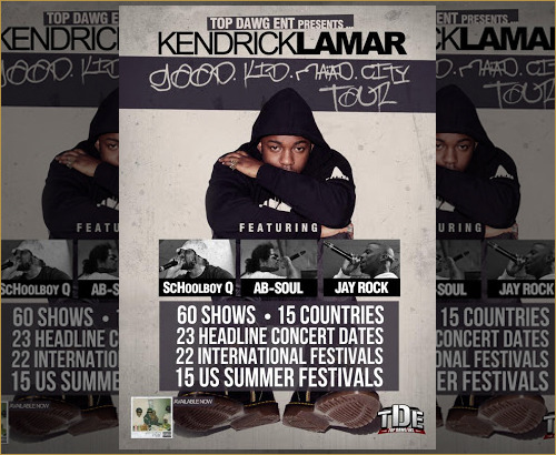 "Artist news: Kendrick Lamar Announces ""g.o.o.d. m.A.A.D."" tour. Just coming off tour,K.dot is getting right back at it ""no days off"" Via Twitter Kendrick announces his good kid, m.A.A.d city World Tour. After a few stateside festivals, K. Dot will hit Las Vegas on May 22nd and the proceed to travel the world until ending August 24th in Hradec Kralove, CZ for the Hip Hop Kemp Festival.Featuring his TDE mob Q,Soul & Jay Rock. Tour Dates:  May 5 West Palm Beach, FL SUNFEST *11 Columbia, MD Sweetlife Festival*17 La Jolla, CA Sungod Festival*18 Gulf Shores, AL Hangout Festival*22 Las Vegas, NV Cosmopolitan23 Salt Lake City, UT The Great Saltair29 Portland, ME The Waterfront At Ocean Gateway30 Albany, NY ArmoryJun 1 Junction, VT Champion Valley Exposition3 Belle Vernon, PA Ice Garden4 Cleveland, OH Jacob Pavilion at Nautica5 Detroit, MI Chene Park6 Indianapolis, IN Farm Bureau Insurance Lawn8 Randall's Island, NY Govenors Ball*10 Baton Rouge, LA Baton Rouge River Center11 Houston, TX Reliant Arena12 Grand Prairie, TX Verizon Theatre13 New Braunfels, TX Whitewater Amphitheatre16 Manchester, TN Bonnaroo*19 St. Augustine, FL St. Augustine Amphitheatre20 Atlanta, GA The Tabernacle21 Simpsonville, SC Charter Amphitheatre22 Dover, DE Firefly Music Festival*23 Raleigh, NC Red Hat Amphitheatre26 Mesa, AZ Mesa Amphitheatre28 San Diego, CA Del Mar Fair*29 Kansas City, KS Kanrocksas*29 Los Angeles, CA BET ExperienceJul 3 Gdynia, PL Heineken Open'er Festival4 Roskilde, DK Roskilde Festival5 Zurich, SE Touch the Lake Festival6 Haachtsesteenweg, BE Rock Werchter Festival7 Arras, FR Main Square Festival8 Birmingham, UK Academy9 Manchester, UK Apollo10 Leeds, UK Academy11 Grafenhainichen, DE Splash Festival12 Kinross-shire, UK T in the Park Festival13 London, UK Wireless Festival14 Rotterdam, NL North Sea Jazz Festival17 Montreaux, CH Montreaux Jazz Festival18 Molde, NO Molde Jazz Festival19 Tonsberg, NO Slottsfjell20 Pori, FI Pori Jazz Festival27 Naeba, JP Fuji Rock FestivalAug 2 Toronto, CA Sound Academy3 Chicago, IL Lollapalooza*4 Montreal, CA Osheaga Music Festival8 Oslo, NO Oya Festival9 Helsinki, FI Flow Festival10 Gothenburg, SE Way Out West15 Hasselt, BE Pukkelpop Festival16 Biddinghuizen, NL Lowlands Festival17 Chelmsford, UK V Festival18 South Staffordshire, UK V Festival20 Glasgow, UK Bellahouston Park22 Paris, FR Stade de France23 Paris, FR Rock En Seine Festival24 Hradec Kralove, CZ Hip Hop Kemp Festival"