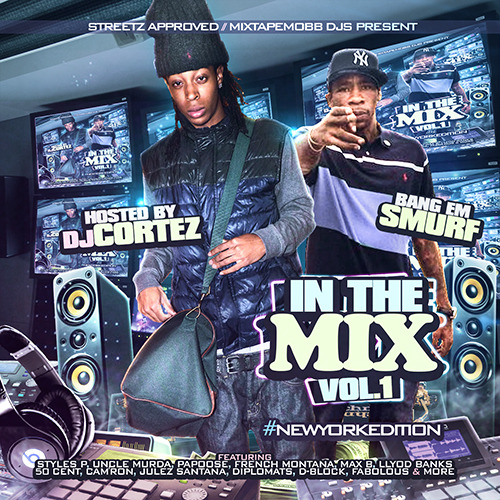 retromob:  #StreetzApproved / @MixtapeMobb Presents #InTheMix Vol.1 #NewYorkEdition Hosted By @TheRealDJCortez @BangemSmurf_FDW