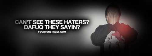 Cant See These Haters Quote Facebook Cover