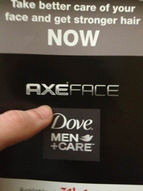 "The fact that somebody at Axe thought ""Axe Face"" was a good idea makes me hate Axe even more."