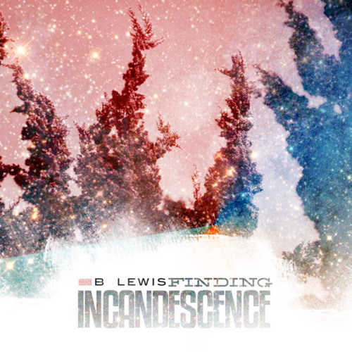 "My new album ""Finding Incandescence"" is out today!  listen and buy on blewis.bandcamp.com or iTunes (http://smarturl.it/incandescence) Enjoy! :]"