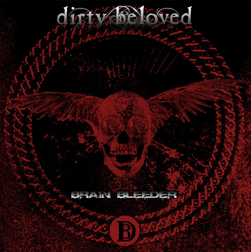 Music Review: Dirty Beloved CD: Brain BleederLabel: Spudbot Available: Available Now Official Websites: http://www.dirtybeloved.com https://www…View Post