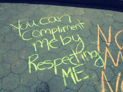 Street harassment is not a compliment!