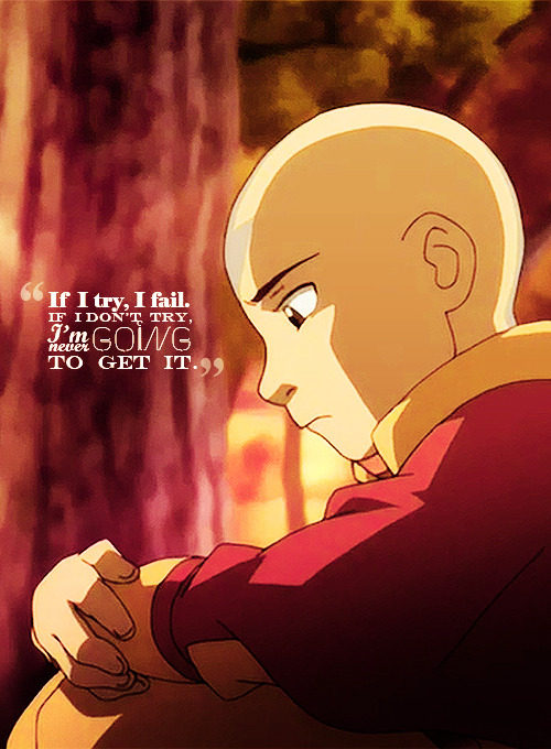 "avatar-is-eternal:  avatar-is-eternal  ""If I try, I fail. If I don't try, I'm never going to get it."""