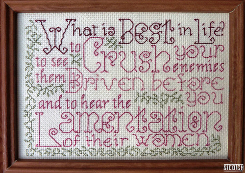 This amazing backstitch piece was designed and created by Steotch. Recognise the quote? (Hint: Conan said it!). Such a great presentation as a seemingly innocent sampler. I can't wait for the chart to be released since I can't afford to buy the finished piece! (via STEOTCH: Fine New England Needleart)