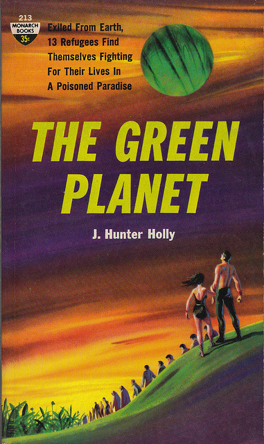 J Hunter Holly - The Green Planet (Monarch 213) on Flickr.John Schoenherr (5 July 1935 - 8 April 2010)Via Flickr: Holly, J Hunter The Green Planet 1961 Monarch213 Novel First Cover by Schoenherr, John