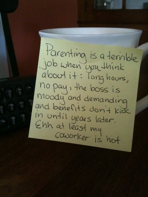 wefellinlove:  mrmosbyisgettingtiredofyourshit:  Post it notes from a stay-at-home dad (part 1)  This is adorable.