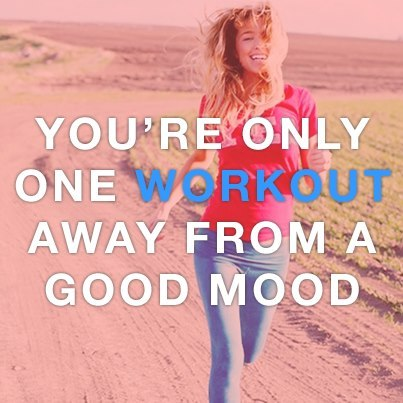 You're only one workout away from a good mood! Source: Dromo and RunningWildBlog.com