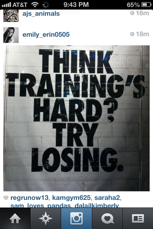SOO totally true. I mean I really don't like training at all. Well I do but not much but I hate loosing more. Yup pretty much!!