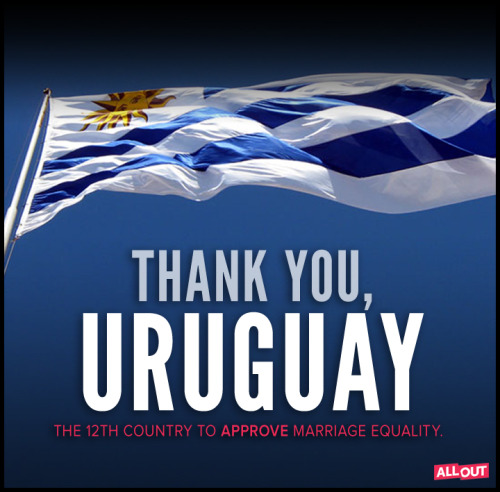 alloutorg:  Huge news from Uruguay today. Marriage equality is sweeping the globe!