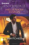 Switched (Harlequin Intrigue Series) HelenKay Dimon