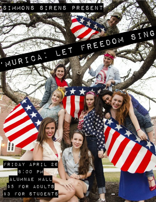 icebox-plums:  'MURICA: Let Freedom Sing! Tonight at 8pm in Alumnae!