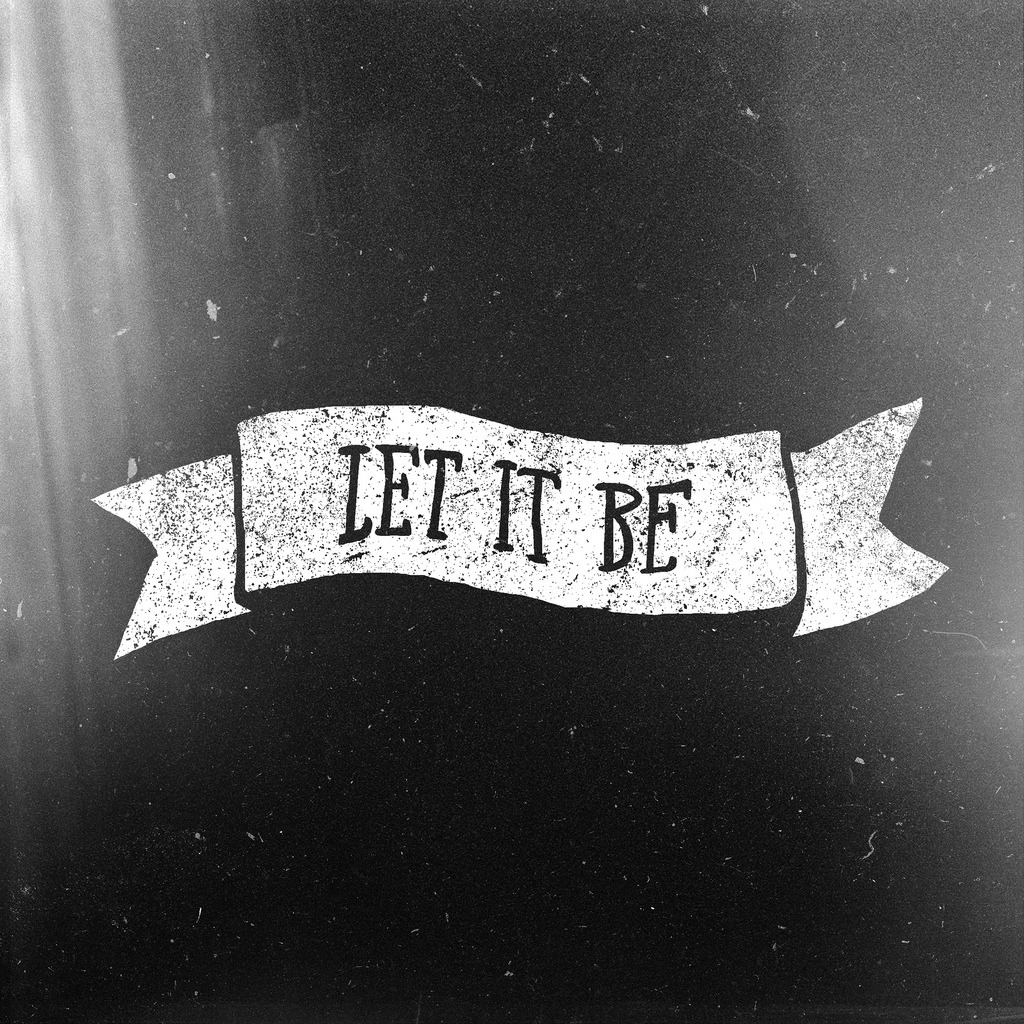 betype:  Let It Be (by Noel Shiveley | NTV DWLR)