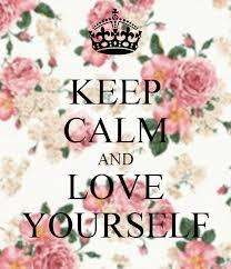 keep calm and love yourself ♥‿♥  sabi nila love yourself muna daw bago ka mag mahal, kasi nman baka wala ng matira sayo pag iniwan ka na daw ng mahal mo :( so sad but true. That's the reality. lalo na sa mga girls na all out kung mag mahal. minsan inuuna pa nila yung taong mahal nila kesa sa sarili nila. kaya ang advice ko sa mga  tumblr readers & tumblr bloggers hinay-hinay sa love.