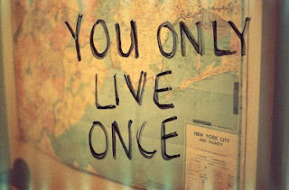 You live only once~