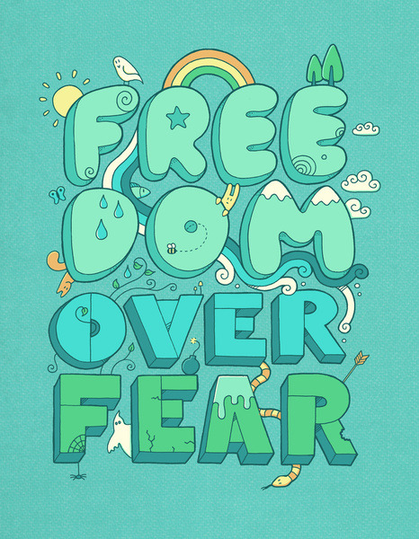 visualgraphic:  Freedom Over Fear