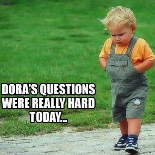 sporkingleyuum:  I laughed way to hard at this. Idek #dora #sad #questions #child #funny #laughing #why #idk  Cute
