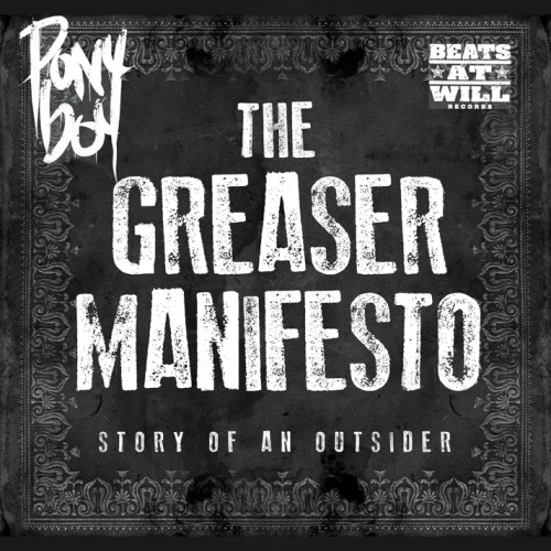 "Check out the new mixtape from Pony Boy (Beats At Will) called The Greaser Manifesto: Story of an Outsider featuring production from myself, Tre LB, Astray, and more.  Also, stay tuned for our collaborative EP titled Blood.Sweat.Beers. (with Pony Boy on rhymes and me on beats) coming out at the beginning of April, 2013.  The Greaser Manifesto is available at a ""name your price"" rate HERE or via the player below. <a href=""http://ponyboy313.bandcamp.com/album/the-greaser-manifesto"" data-mce-href=""http://ponyboy313.bandcamp.com/album/the-greaser-manifesto"">The Greaser Manifesto by Pony Boy</a>"
