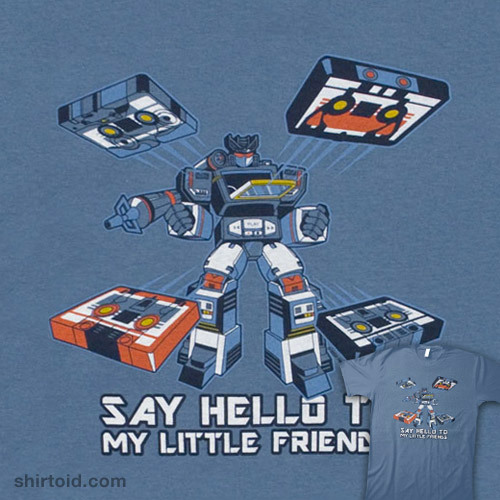 shirtoid:   Soundwave Friends is available at 80sTees   I cannot explain to you how much I need this t-shirt.  Edit: Only in mens' sizes?  WTF