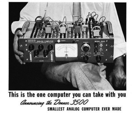 "mudwerks:  (via Retro Thing: The Smallest Analog Computer Ever Made?!)  From the early 1960s brochure: ""Donner's Model 3500 is a full-fledged analog computer weighing just 28 lbs. Designed for engineers, educators and scientists, it can be used to study almost any physical system that can be described by differential equations. It can be operated on desk tops and benches by anyone who can run a slide rule. The standard 3500 contains 10 amplifiers, stabilized or unstabilized as the user chooses. The computer performs accurately with 1% or 0.1% computing components, and is furnished ready-to-work for $1850, depending upon specific equipment desired.""    A little more detail."