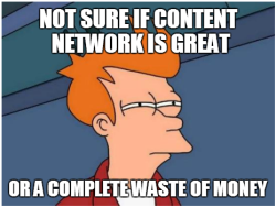 The Most Common #Adwords Fails (As Told Through Memes) 7 of 13.Fail 7 – Content Network.(Full presentation will be loaded onto slideshare soon. Look out for more details.)