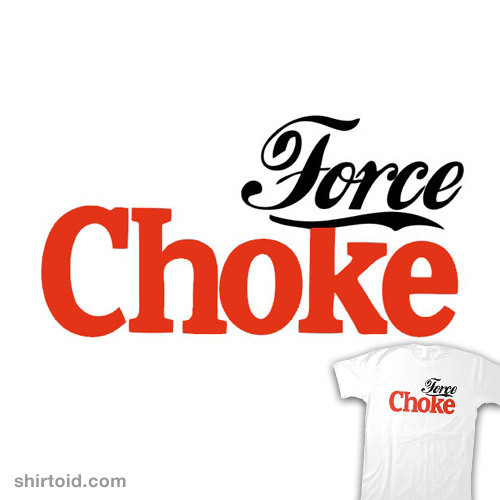 shirtoid:  Force Choke by McNasty is available at Society6  My kind of t shirt