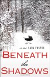 "Beneath the Shadows Sara Foster  In this thrilling gothic suspense debut by Sara Foster in the tradition of Rosamund Lupton and Sophie Hannah, a young mother searches Yorkshire's windswept moors for the truth behind her husband's mysterious disappearance.  THE ANSWERS ARE HIDING BENEATH THE SHADOWS   When Grace's husband, Adam, inherits an isolated North Yorkshire cottage, they leave the bustle of London behind to try a new life. A week later, Adam vanishes without a trace, leaving their baby daughter, Millie, in her stroller on the doorstep. The following year, Grace returns to the tiny village on the untamed heath.  Everyone—the police, her parents, even her best friend and younger sister—is convinced that Adam left her. But Grace, unable to let go of her memories of their love and life together, cannot accept this explanation.  She is desperate for answers, but the slumbering, deeply superstitious hamlet is unwilling to give up its secrets. As Grace hunts through forgotten corners of the cottage searching for clues, and digs deeper into the lives of the locals, strange dreams begin to haunt her. Are the villagers hiding something, or is she becoming increasingly paranoid? Only as snowfall threatens to cut her and Millie off from the rest of the world does Grace make a terrible discovery. She has been looking in the wrong place for answers all along, and she and her daughter will be in terrible danger if she cannot get them away in time.  ""A haunting tale of loss and one woman's search for the truth no matter the consequences. This vividly written novel will leave you breathless and as chilled as the starkly beautiful North Yorkshire moors where this compelling story unfolds."" –Heather Gudenkauf, New York Times bestselling author of These Things Hidden"