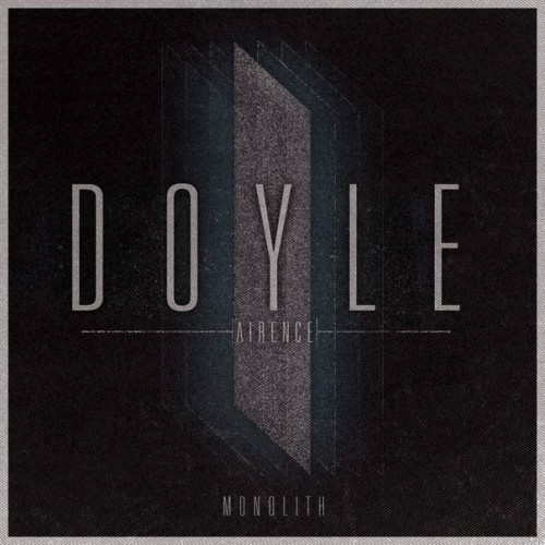Doyle Airence - Monolith (2013)