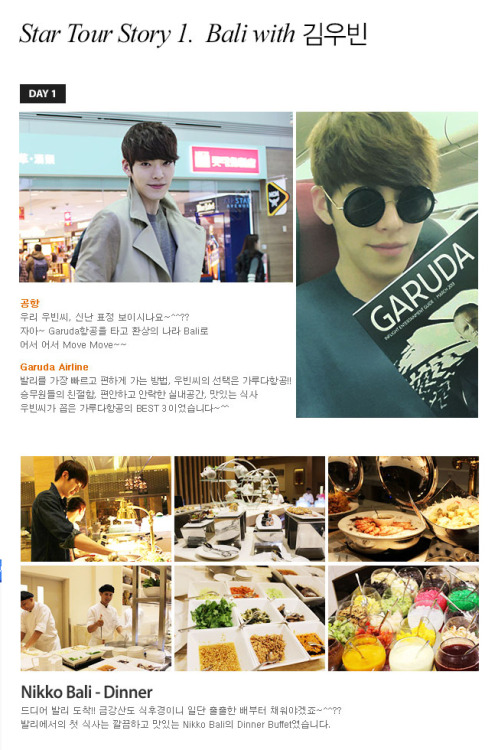 gilbakk:  [Photo&Video] Bali with Kim Woo Bin @ Star Tour Story in Bali ★VIDEO ① http://youtu.be/XBg4OYiPlu4  ② http://youtu.be/_cdYHamXIc0 Source: http://taxifly.co.kr + http://www.garuda-indonesia.co.kr + http://tournews21.com