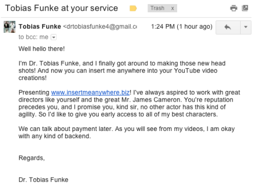 So I got an email from Tobias Funke.