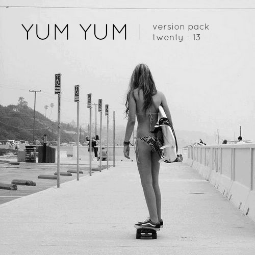 YUM YUM - version pack I twenty 13  askmeaboutmymusic