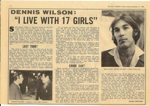 "Dennis Wilson 1968 Record Mirror interview: ""I Live With 17 Girls."" ""We met two girls hitch-hiking. One of them was pregnant. We gave them a lift, and a purse was left in the car. About a month later, near Malibu, I saw the pregnant girl again, only this time she'd had her baby. I was overjoyed for her and it was through her that I met all the girls. I told them about our involvement with the Maharishi and they told me they too had a guru, a guy named Charile who'd recently come out of jail after 12 years. His mother was a hooker, his father was a gangster, he'd drifted into crime but when I met him I found he had great musical ideas. We're writing together now. He's dumb, in some ways, but I accept his approach and have learnt from him."" ""I had all the rich status symbols — Rolls Royce, Ferrari, home after home. Then I woke up, gave away 50 to 60 percent of my money. Now I live in one small room with one candle, and I'm happy, finding myself."" The Manson connection was brief and intense but often too overstated. I love trusting, troubled and talented ""Dumb Angel"" Dennis. Beach Boy, Two-Lane Blacktop and his masterpiece,""Pacific Ocean Blue."" (via uncanny)"