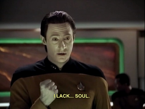 filedunderaaron:  No, Data. Don't listen to your critics.