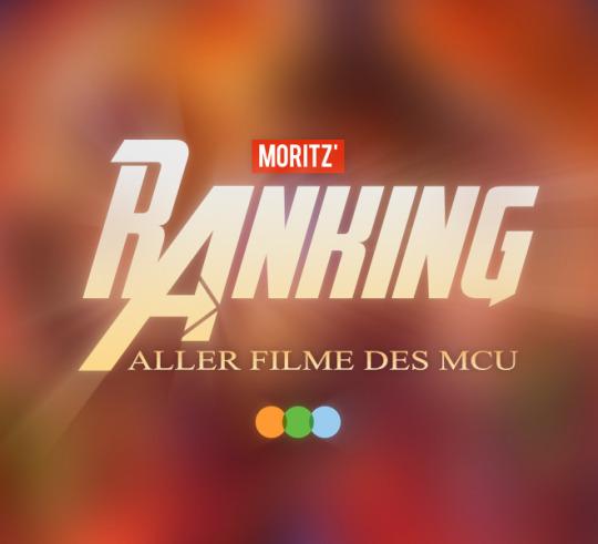 Moritz' Ranking aller Filme des MCU