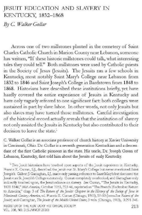 "C. Walker Gollar, ""Jesuit Education and Slavery in Kentucky, 1832-1868,"" Register of the Kentucky Historical Society 108/3 (Summer 2010): 213-249."