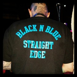 Much respect. #StraightEdge at the Black and Blue.