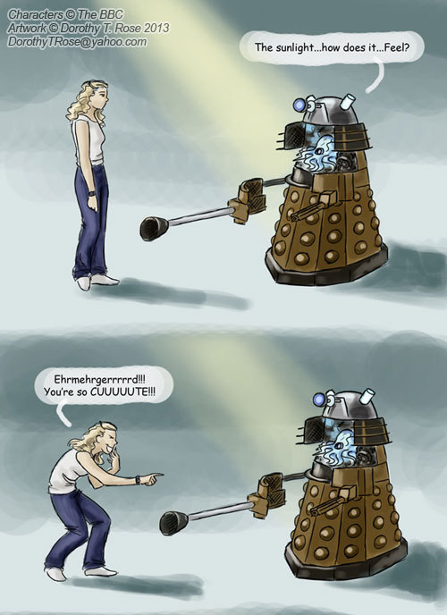 "dorothytrose:  Daleks Are Cute I was talking with a friend and she asked, ""Is it weird that I think the Daleks are cute?"" Suddenly, I had this image of Rose and her Dalek in my mind. XDMedium: Photoshop CSCompleted: May 19, 2013"