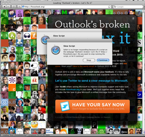 At first, I didn't really care about fixoutlook.org. Then I was slightly annoyed by Dave Cross tilting at the old windmills. Then I actually read Joe Clark's evisceration of the campaign (via), and I realised I'm an old-timer who can be persuade to tilt at windmills too. I mean, is it really coincidence that the time that email stopped being useful is the same as the time that hordes of users via Outlook (and Outlook Express, or whatever the cut-down consumer version that Microsoft deign to include in some Windows versions is branded as this year) started using it? Maybe. But it's fun to think it's not. Meanwhile, I looked at the site itself, and as well as noticing that what seemed like half the usericons haven't got off the last bandwagon yet, it was impossible to miss that it's JavaScript is written badly enough to make Safari cry (see screenshot). Oh, and any campaign that tries to communicate with Microsoft via the medium of, er, Twitter? Right. OK. Well, I post privately there, so I suppose I'm not allowed to be part of your club. Never mind. Didn't fancy joining. (This post was brought to you by the ghost of 2lmc spool past.)