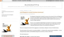 "Blogisattva This blog produced a list of award-winners and finalists in February 2008. Categories included ""Best Kind and Compassionate Blog Post"" and ""Best Achievement Blogging in the First Person."""