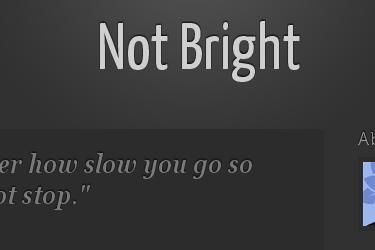 Not Bright