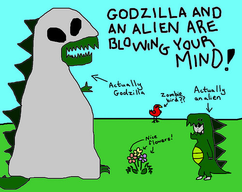 Godzilla is hoping an alien will finally see the world through his eyes. Godzilla is also hoping to get a milkshake.