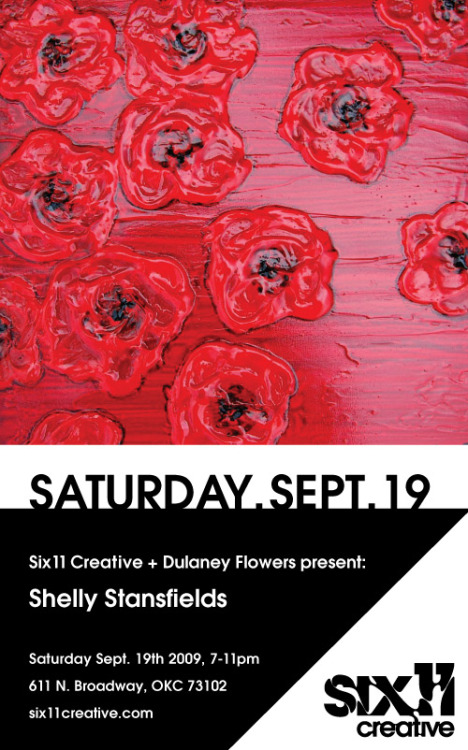 Saturday September 19th - 7-11pm Six11 Creative + Dulaney Flowers Present: Shelly Stansfields
