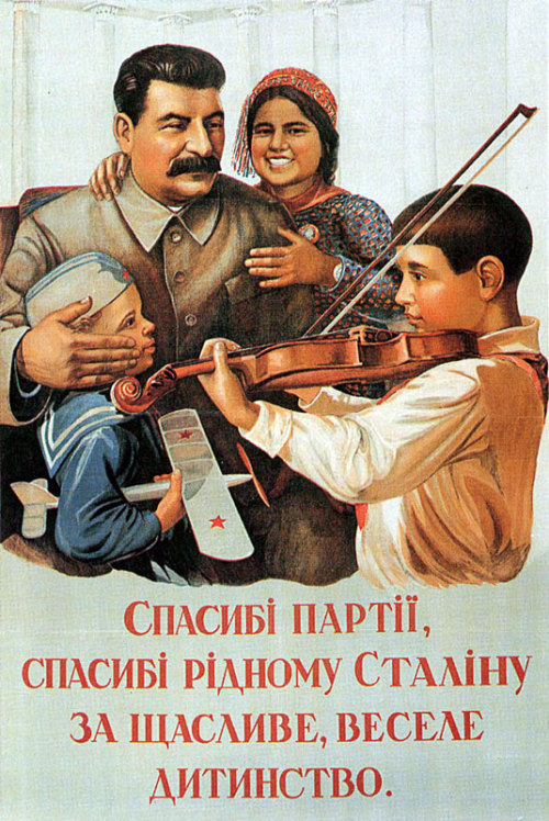 """Thanks to the Party, Thanks to Dear Stalin for a Happy, Joyful Childhood"""