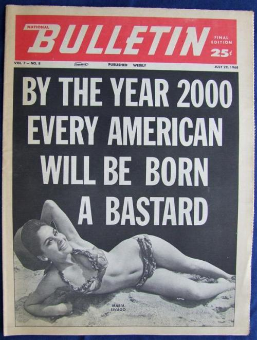 BY THE YEAR 2000, EVERY AMERICAN WILL BE BORN A BASTARD National Bulletin - July 29, 1968