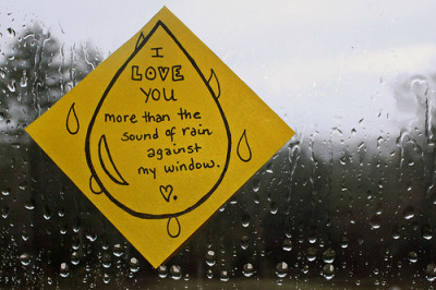 postitlovenotes:  the sound of rain.  awww i remember this. so lovely.